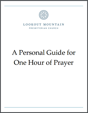 Click here to read and download A Personal Guide for One Hour of Prayer.