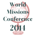 World Missions Conference 2014 – Audio