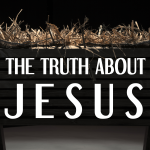 The Truth about Jesus – Sacrificial Son