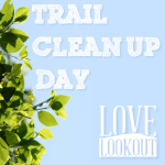 Love Lookout Trail Clean Up Day