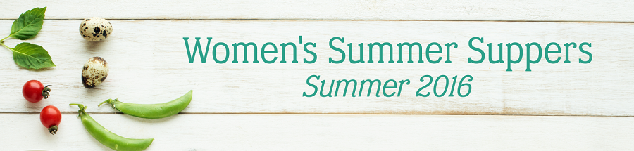 Women's Summer Suppers