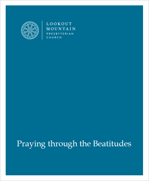 Click here to read our prayer guide: Praying Through the Beatitudes.