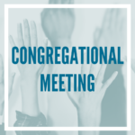 Congregational Meeting – December 11