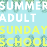Summer Adult Sunday School