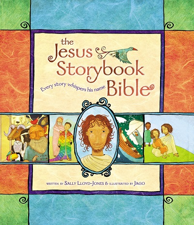 The Jesus Storybook Bible: Every Story Whispers His Name, by Sally Lloyd-Jones et al.