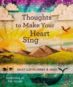 Thoughts to Make Your Heart Sing, by Sally Lloyd-Jones et al.