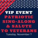 VIP November Event: Patriotic Sing-Along and Salute to Veterans