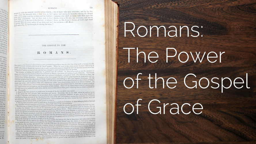 Romans: The Power of the Gospel of Grace | Lookout Mountain