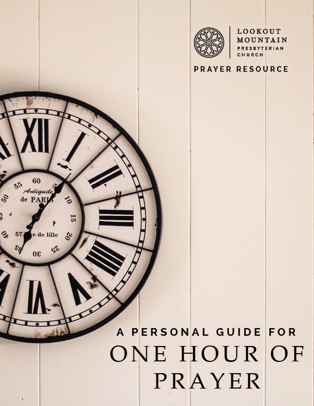 A Personal Guide for One Hour of Prayer